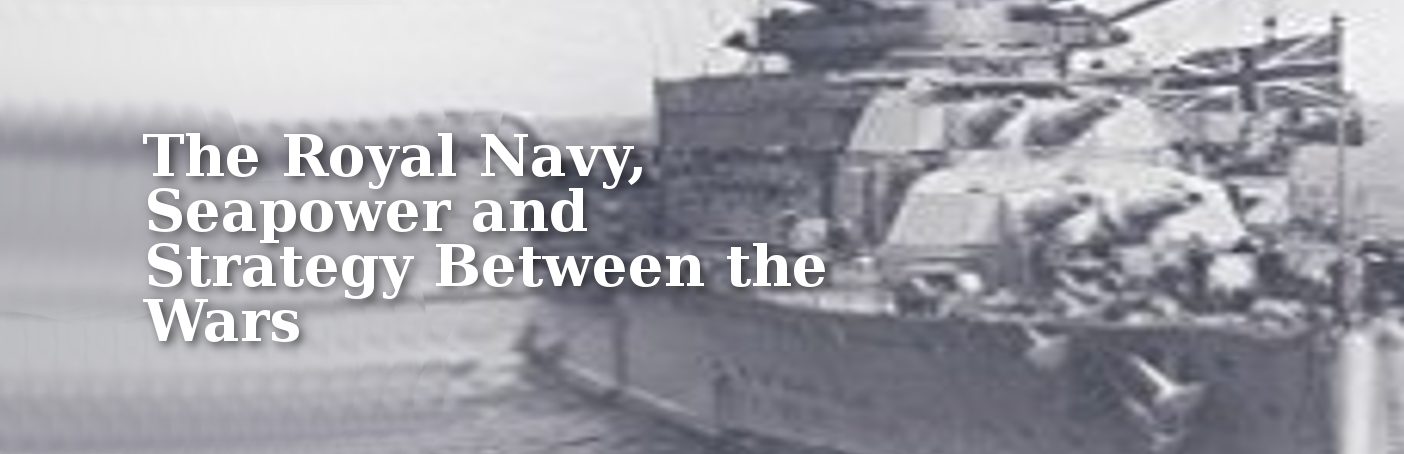 The Royal Navy, Seapower and Strategy Between the Wars   Dr